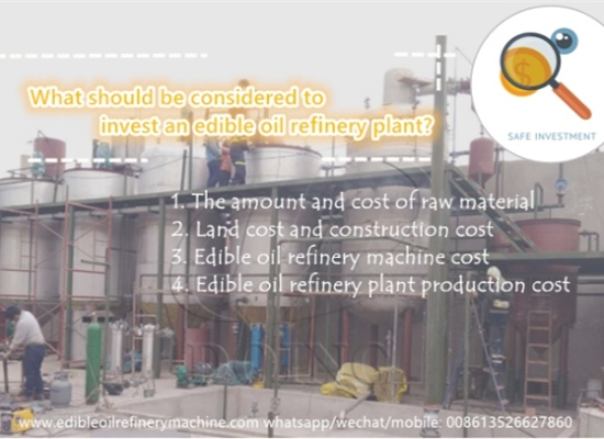 What should be considered to invest an edible oil refinery plant?