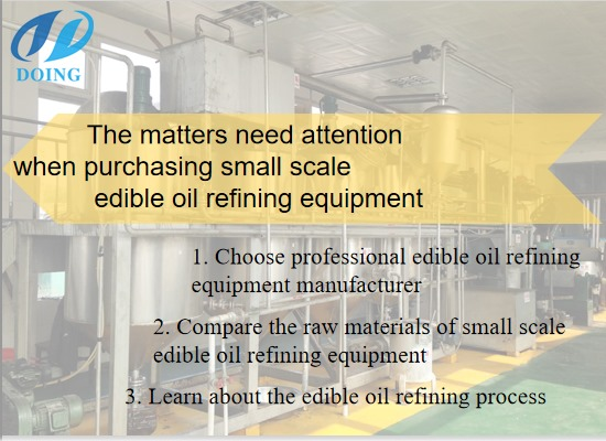 The matters need attention when purchasing small scale edible oil refining equipment